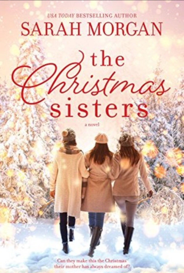 Holiday Book Review: The Christmas Sisters by Sarah Morgan #aliterarychristmas #bookreview #sarahmorgan